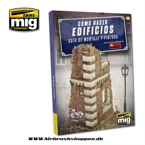 A.MIG 6135 HOW TO MAKE BUILDINGS. BASIC CONSTRUCTION AND PAINTING GUIDE