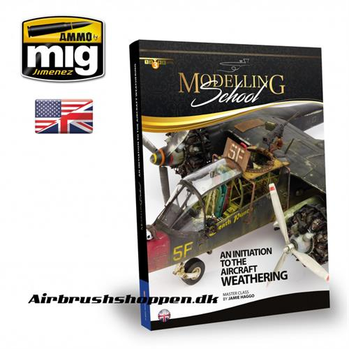 A.MIG 6030 MODELLING SCHOOL: AN INITIATION TO AIRCRAFT WEATHERING