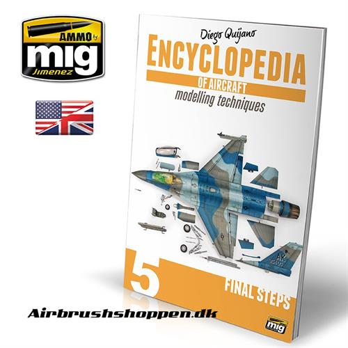 A.MIG 6054 ENCYCLOPEDIA OF AIRCRAFT MODELLING TECH. VOL.5: FINAL STEPS