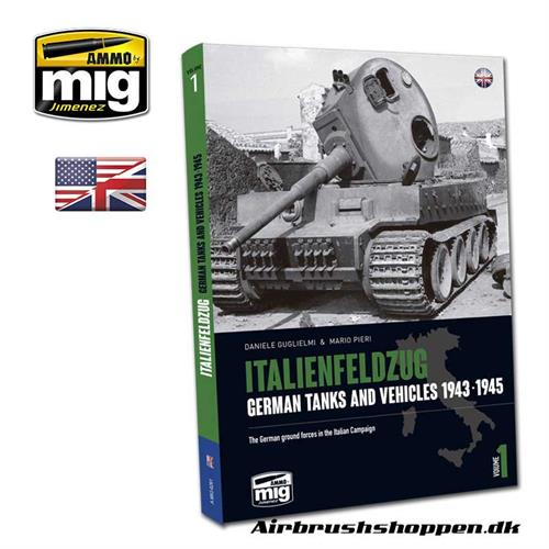 A.MIG 6261 ITALIENFELDZUG. GERMAN TANKS AND VEHICLES 1943-1945 VOL.1